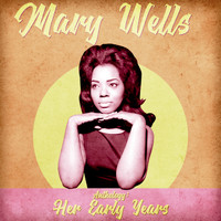 Mary Wells - Anthology: Her Early Years (Remastered)