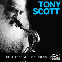 Tony Scott - Blues for an African Friend
