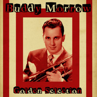 Buddy Morrow - Golden Selection (Remastered)