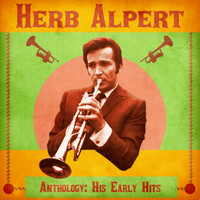 Herb Alpert & The Tijuana Brass - Anthology: His Early Hits (Remastered)
