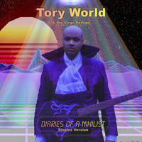 Tory World & The Virgo Vertigo - Diaries of a Nihilist (Singles Version)