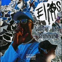 Elias - WAY IM WINNIN (Explicit)