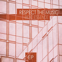 Beat Essence - Respect The Music