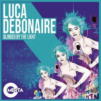 Luca Debonaire - Blinded by the Light