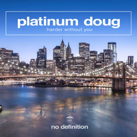 Platinum Doug - Harder Without You