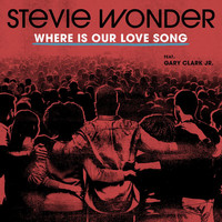 Stevie Wonder - Where Is Our Love Song