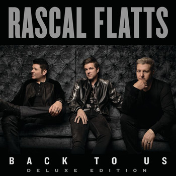 Rascal Flatts - Back To Us (Deluxe Edition)