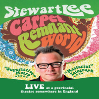 Stewart Lee - Carpet Remnant World (Live at The Lyceum Theatre, Sheffield, England, 2012 [Explicit])