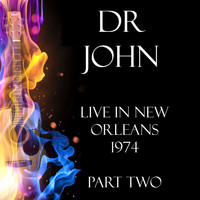 Dr. John - Live in New Orleans 1974 Part Two (Live)
