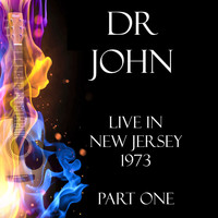 Dr. John - Live in New Jersey 1973 Part One (Live)