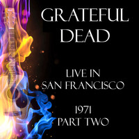 Grateful Dead - Live in San Francisco 1975 Part Two (Live)