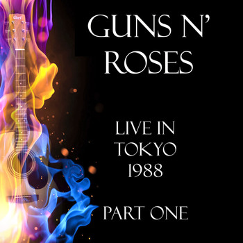 Guns N' Roses - Live in Tokyo 1988 Part One (Live)