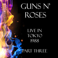 Guns N' Roses - Live in Tokyo 1988 Part Three (Live)