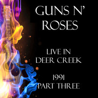 Guns N' Roses - Live in Deer Creek 1991 Part Three (Live)
