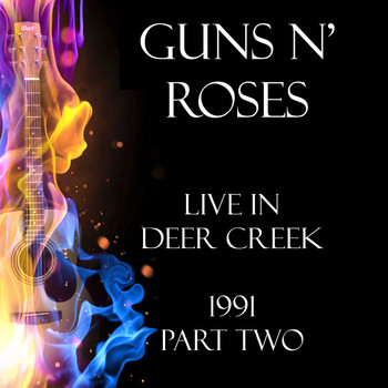 Guns N' Roses - Live in Deer Creek 1991 Part Two (Live)