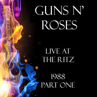 Guns N' Roses - Live at the Ritz 1988 Part One (Live)