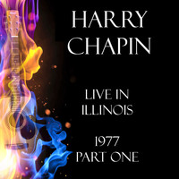 Harry Chapin - Live in Illinois 1977 Part One (Live)