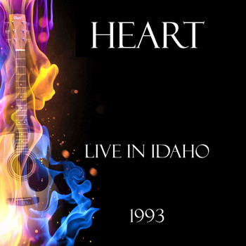 Heart - Live in Idaho 1993 (Live)