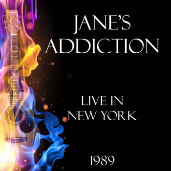 Jane's Addiction - Live in New York 1989 (Live)