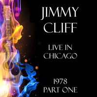 Jimmy Cliff - Live in Chicago 1978 Part One