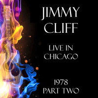 Jimmy Cliff - Live in Chicago 1978 Part Two (Live)