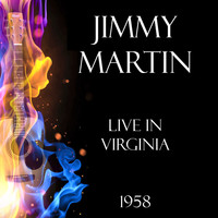 Jimmy Martin - Live in Virginia 1958 (Live)