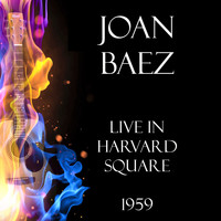 Joan Baez - Live in Harvard Square 1959 (Live)