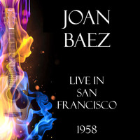Joan Baez - Live in San Francisco 1958 (Live)