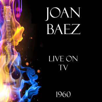 Joan Baez - Live on TV 1960 (Live)