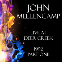John Mellencamp - Live at Deer Creek 1992 Part One (Live)