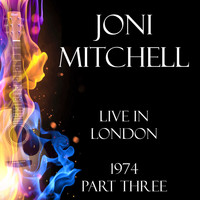 Joni Mitchell - Live in London 1974 Part Three (Live)