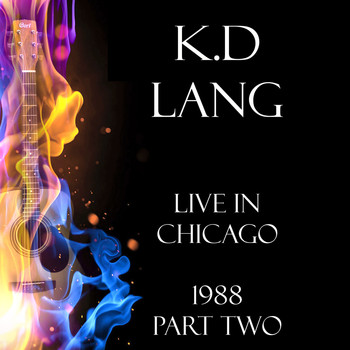 k.d. lang - Live in Chicago 1988 Part Two (Live)