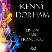Kenny Dorham - Live in San Francisco 1962 (Live)