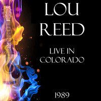 Lou Reed - Live in Colorado 1989 (LIVE)