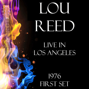 Lou Reed - Live in Los Angeles 1976 First Set (LIVE)