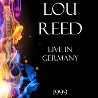 Lou Reed - Live in Germany 1999 (LIVE)