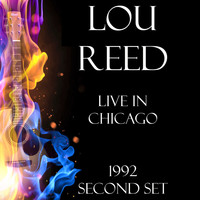 Lou Reed - Live in Chicago 1992 Second Set (LIVE)