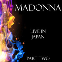 Madonna - Live in Japan Part Two