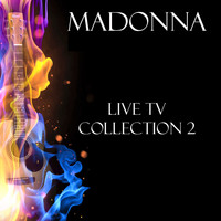 Madonna - Live TV Collection 2 (Live)