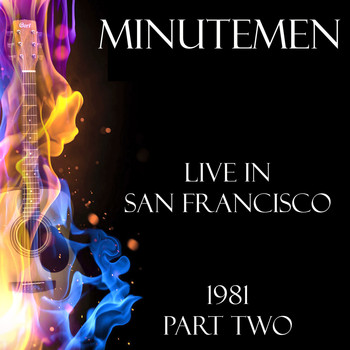Minutemen - Live in San Francisco 1981 Part Two (Live)