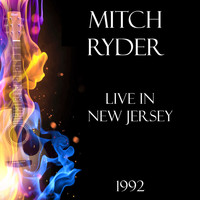 Mitch Ryder - Live in New Jersey 1992 (Live)