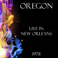 Oregon - Live in New Orleans 1978 (Live)