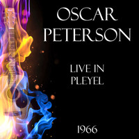 Oscar Peterson - Live in Pleyel 1966 (Live)