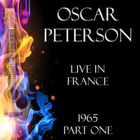 Oscar Peterson - Live in France 1965 Part One (Live)