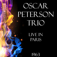 Oscar Peterson Trio - Live in Paris 1963 (Live)
