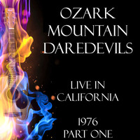 Ozark Mountain Daredevils - Live in California 1976 Part One (Live)