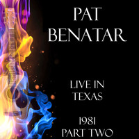 Pat Benatar - Live in Texas 1981 Part Two (Live)
