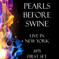Pearls Before Swine - Live in New York 1971 First Set (Live)