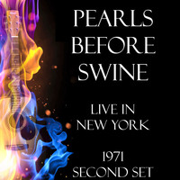 Pearls Before Swine - Live in New York 1971 Second Set (Live)