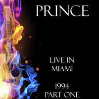 Prince - Live in Miami 1994 Part One (Live)